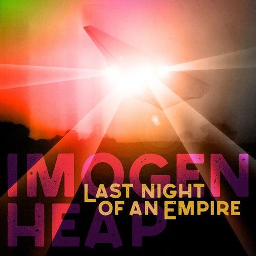 Last Night Of An Empire de Imogen Heap