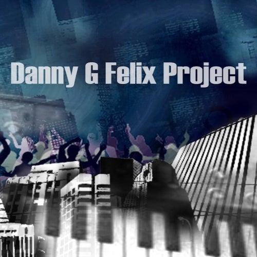 Danny G Felix Project de Danny G Felix