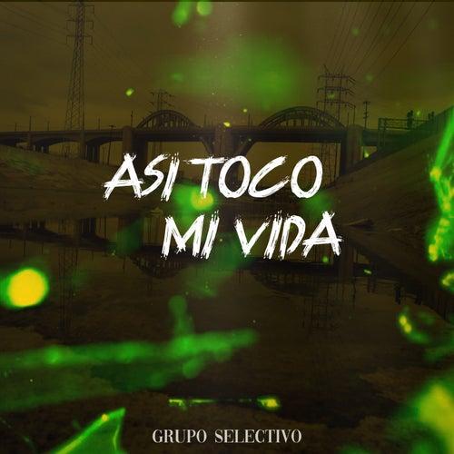 Así Toco Mi Vida by Grupo Selectivo