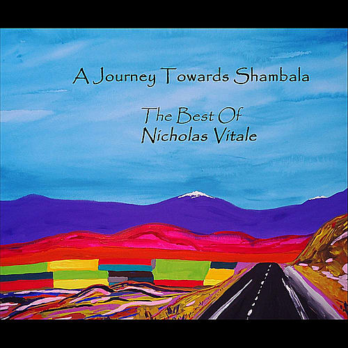 A Journey Towards Shambala: The Best of Nicholas Vitale von Nicholas Vitale