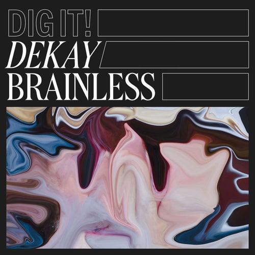 Brainless by Dekay