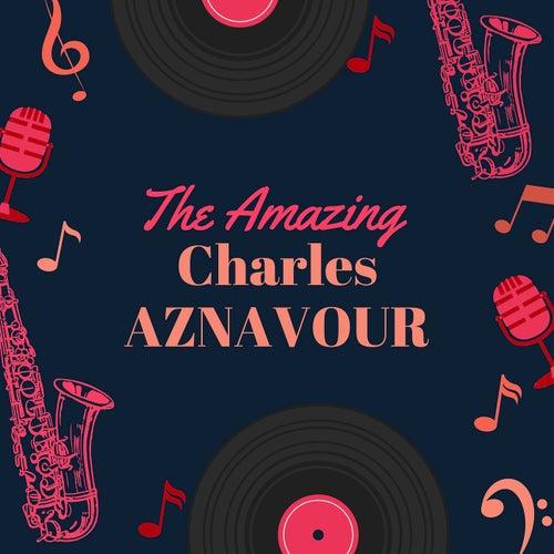 The Amazing Charles Aznavour de Charles Aznavour
