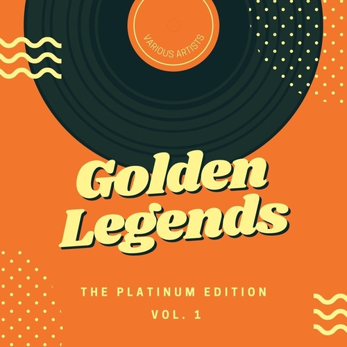 Golden Legends (The Platinum Edition), Vol. 1 von Various Artists