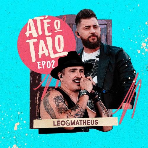 Até O Talo, EP. 02 (Live) de Leo e Matheus