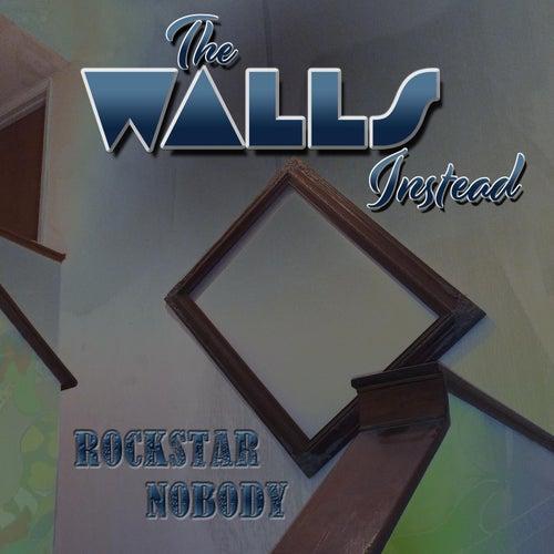 Rockstar Nobody by The Walls Instead