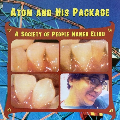 A Society of People Named Elihu de Atom and His Package
