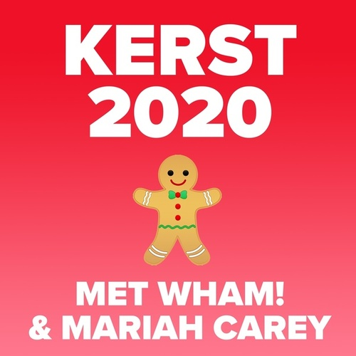 Kerst 2020 (met Wham! en Mariah Carey) de Various Artists