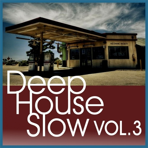 Deep House Slow, Vol. 3 fra Subsun, Neon Town, Klod Rights, No Spy, Kat, Fox, Qbt, Claudio Giusti, Omniway, Mars Dust, Moontronic