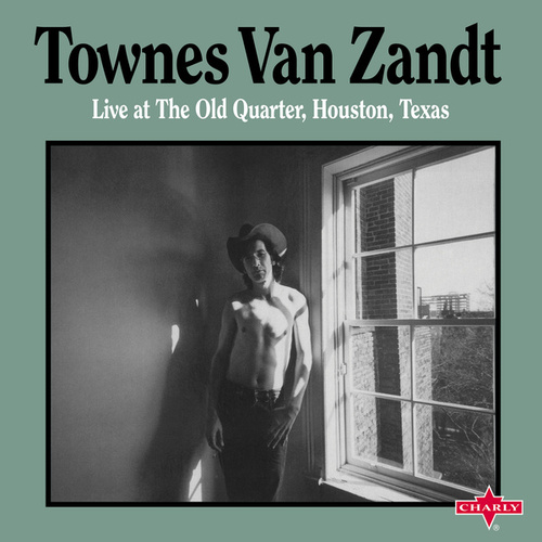 Live at the Old Quarter, Houston, Texas von Townes Van Zandt