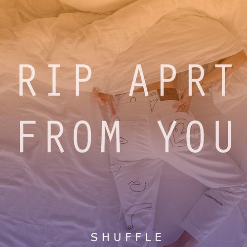 Rip Apart From You de Shuffle