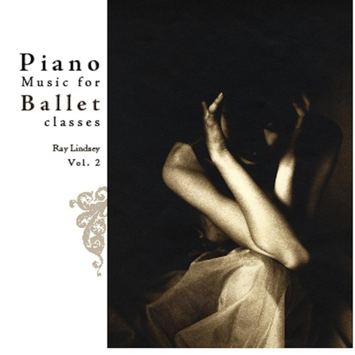 Piano Music for Ballet Class, Vol. 2 by Ray Lindsey
