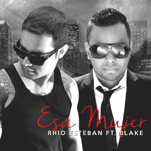 Esa Mujer (Remix) by Blake D3