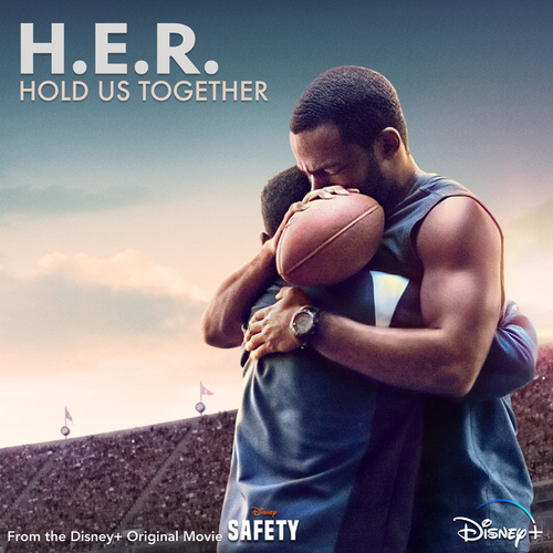 Hold Us Together (From the Disney+ Original Motion Picture 'Safety') by H.E.R.
