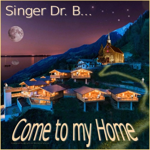 Come to My Home by Singer Dr. B...