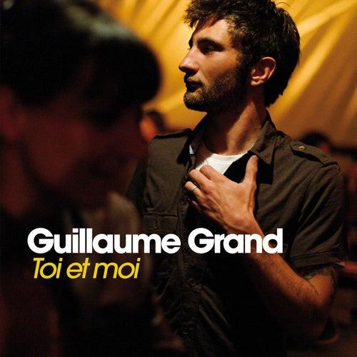 Toi Et Moi de Guillaume Grand