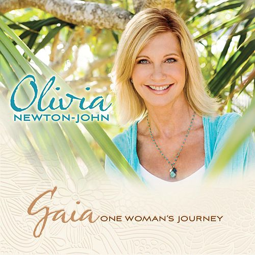 Gaia: One Woman's Journey de Olivia Newton-John