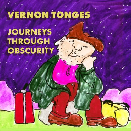Journeys Through Obscurity by Vernon Tonges