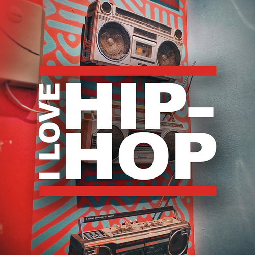 I Love Hip-Hop (Rap from the 90s and 00s) de Various Artists