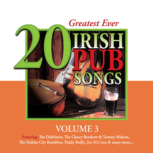20 Greatest Ever Irish Pub Songs, Vol. 3 by Various Artists