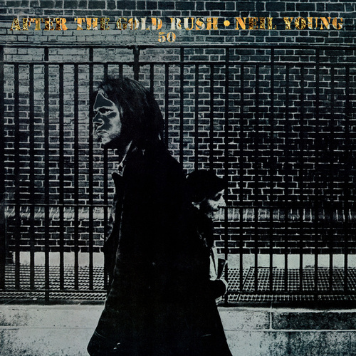 After The Gold Rush (50th Anniversary) by Neil Young