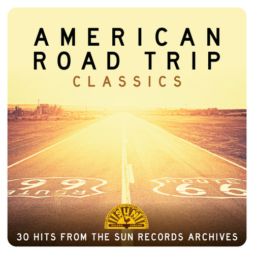 American Road Trip Classics: 30 Hits from the Sun Records Archives by Various Artists