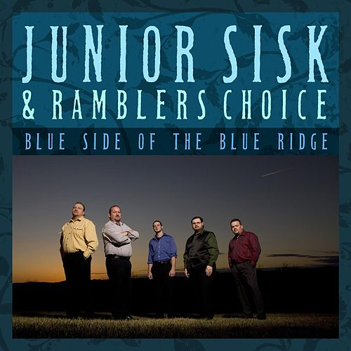 Blue Side Of The Blue Ridge by Junior Sisk