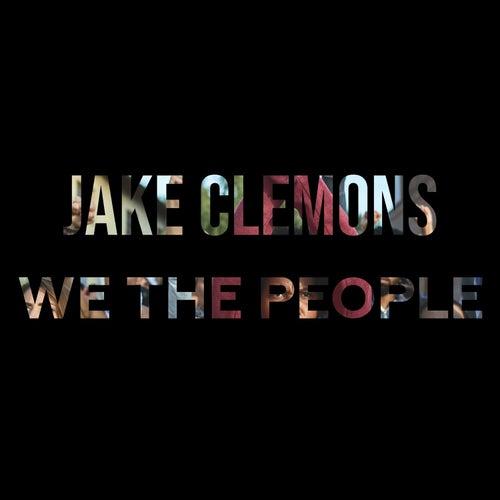 We, The People (Remix) de Jake Clemons