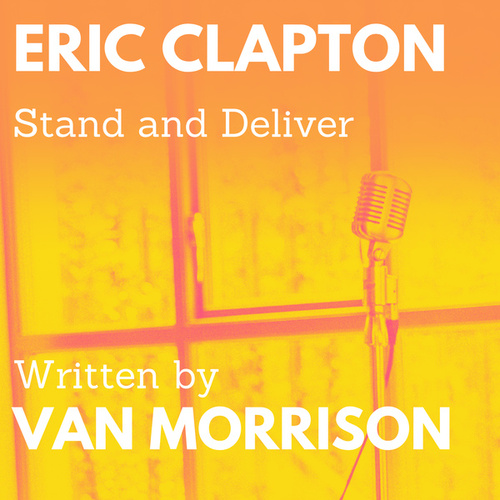Stand and Deliver von Eric Clapton
