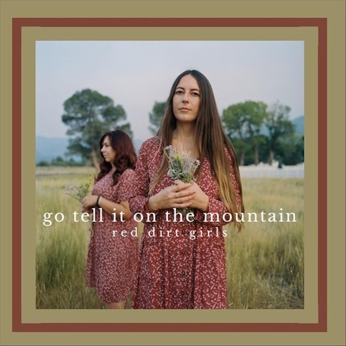 Go Tell It on the Mountain von Red Dirt Girls