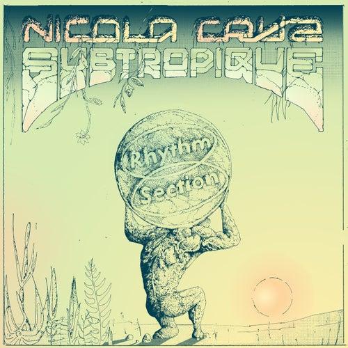 Subtropique by Nicola Cruz