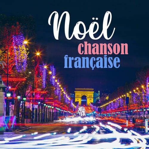 Noël chanson française by Various Artists