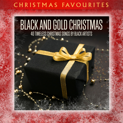 Black and Gold Christmas: 40 Timeless Christmas Songs by Black Artists de Various Artists