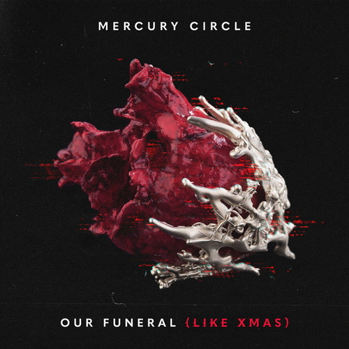 Our Funeral (Like Xmas) von Mercury Circle