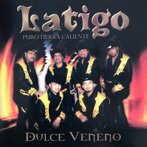 Puro Tierra Caliente, Dulce Veneno by Latigo