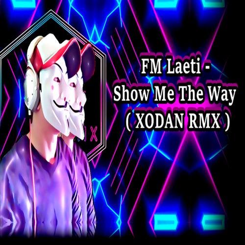 Show Me the Way (Remix) de Xodan Rmx