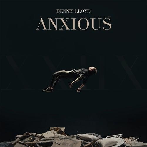 Anxious by Dennis Lloyd