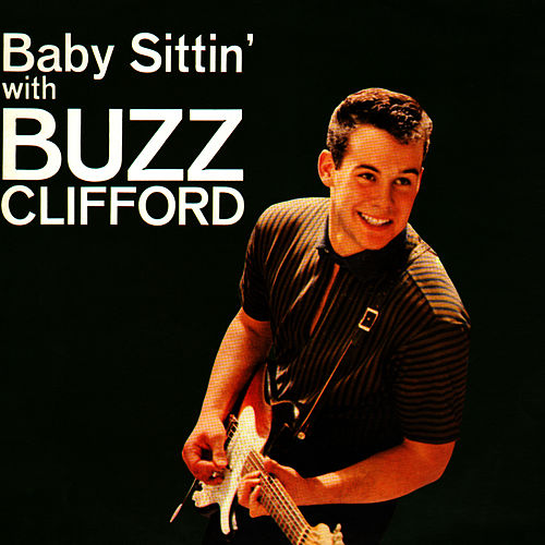Baby Sittin' by Buzz Clifford