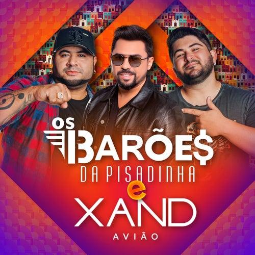 Os Barões da Pisadinha & Xand Avião (Ao Vivo) by Os Barões Da Pisadinha
