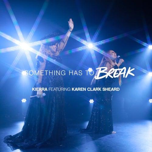 Something Has To Break de Kierra 'Kiki' Sheard