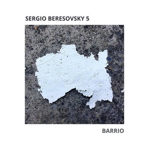 Barrio by Sergio Beresovsky