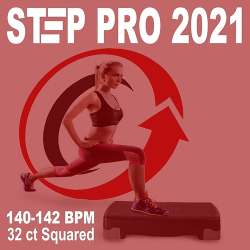 Step Pro 2021 (The Power 140-142 Bpm Workout - 32 Ct Squared) (The Best Epic Motivation Aerobic, Step, Fitness, Cardio & Gym Music) de Various Artists