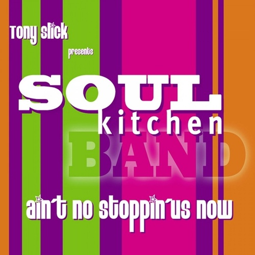 Ain't No Stoppin' Us Now by Soul Kitchen-Band