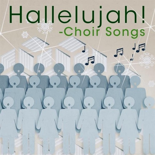 Hallelujah! - Choir Songs by Various Artists