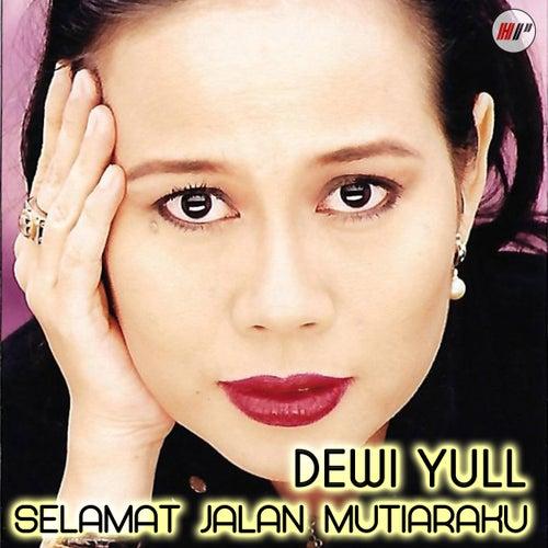 Selamat Jalan Mutiaraku van Dewi Yull