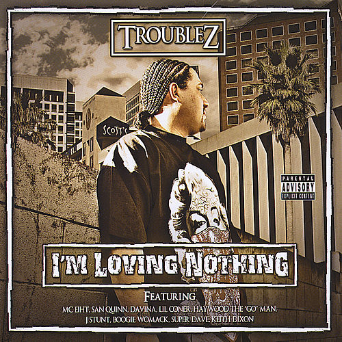 I'm Loving Nothing by Troublez