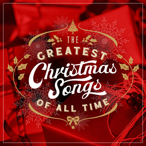 The Greatest Christmas Songs of All TIme by Various Artists
