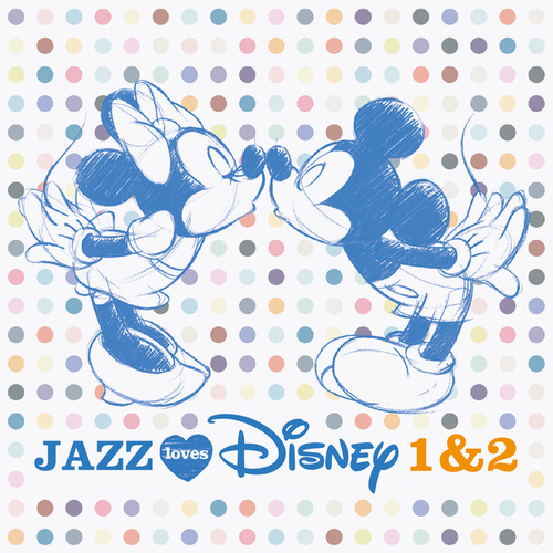 Jazz Loves Disney 1&2 by Various Artists