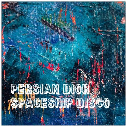 Spaceship Disco by Persian Dior