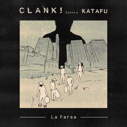 La Farsa (Junto a Katafu) by Clank