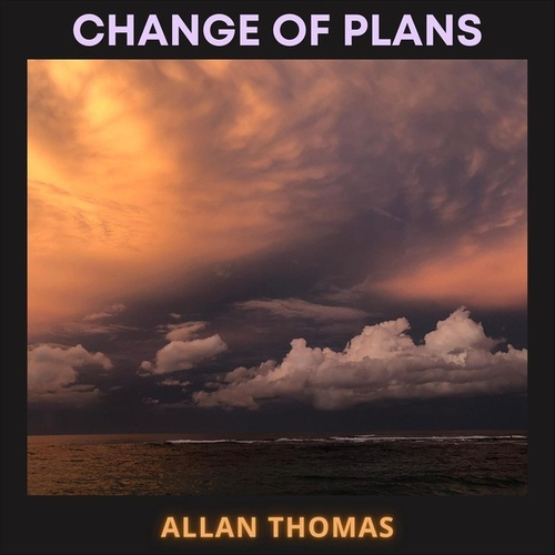 Change of Plans by Allan Thomas